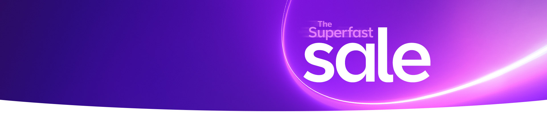Get broadband deals in our superfast sale