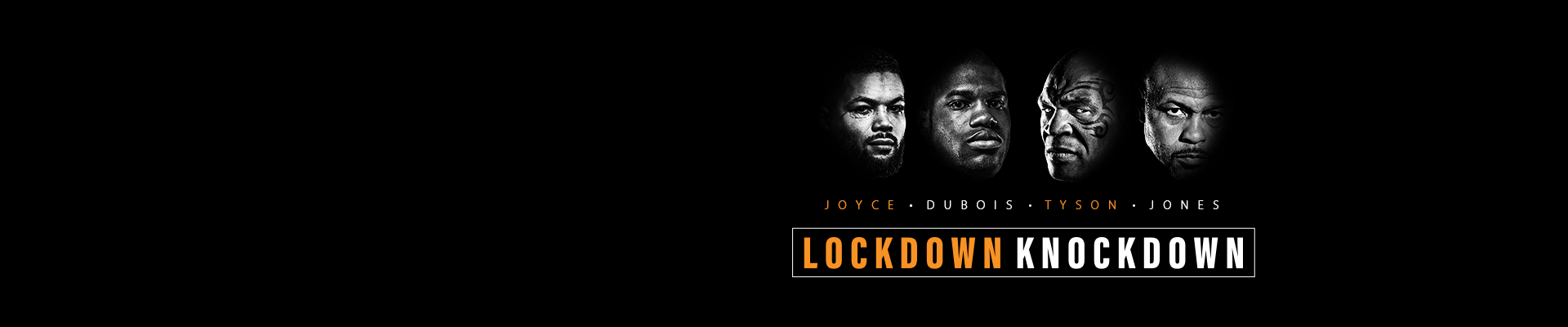 Watch a brilliant boxing double header on Saturday 28 November as Daniel Dubois faces Joe Joyce and Mike Tyson takes on Roy Jones Jr