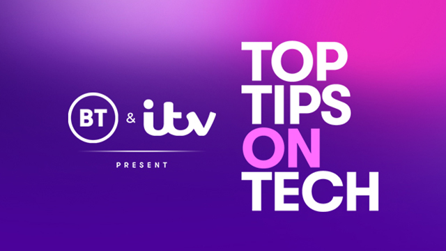 BT Top Tech tips