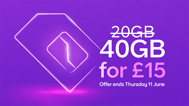 40GB for £15 a month SIM Only deal - ends 11 June 2020