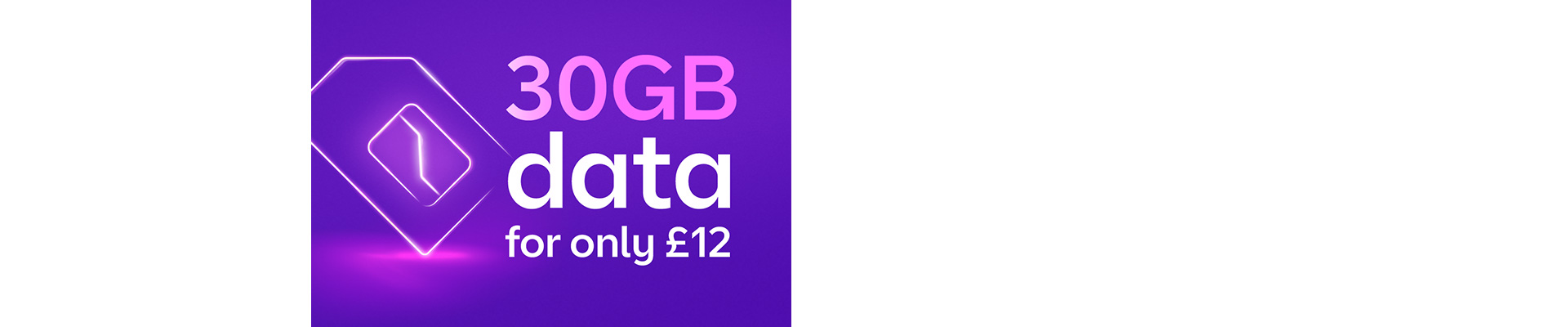 30GB for £12 for BT Broadband customers