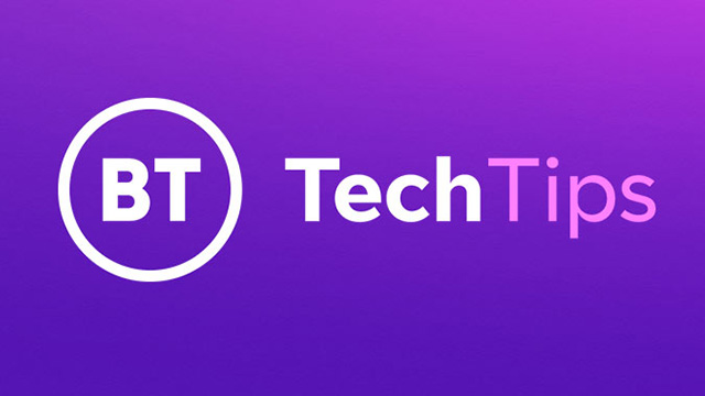 BT Tech Tips - Take a look at our series of videos